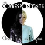 CORRESPONDENTS, The - Cheating With You (Front Cover)