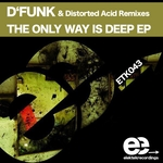 D'FUNK - The Only Way Is Deep EP (Front Cover)