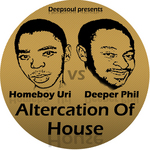 DEEPER PHIL/HOMEBOY URI - Altercation Of House (Front Cover)