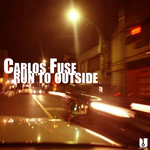 FUSE, Carlos - Run To Outside (Front Cover)