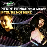 PIENAAR, Pierre feat MARCIE - If You're Not Here (Front Cover)