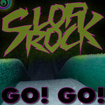 SLOP ROCK - Go! Go! (Front Cover)