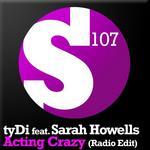 TYDI feat SARAH HOWELLS - Acting Crazy (radio edit) (Front Cover)