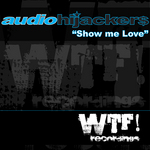 AUDIOHIJACKERS feat PRYCE OLIVER - Show Me Love (Front Cover)