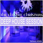 VARIOUS - The Ultimate Christmas Deep House Session (Front Cover)