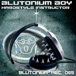 BLUTONIUM BOY - Hardstyle Instructor (Front Cover)