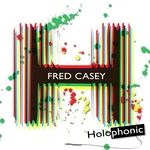 CASEY, Fred - Holophonic (Front Cover)