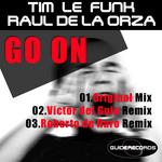 TIM LE FUNK/RAUL DE LA ORZA - Go On (Front Cover)