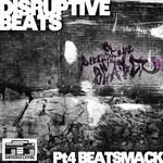 Disruptive Beats Pt 4