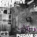 Disruptive Beats Pt 2