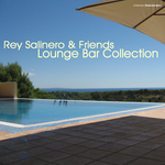 SALINERO, Rey/VARIOUS - Rey Salinero & Friends: Lounge Bar Collection (Front Cover)