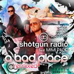 SHOTGUN RADIO feat MIMI PAGE - A Bad Place (remixed) (Front Cover)