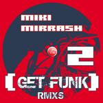 MIRRASH, Miki - Get Funk RMXS 2 (Front Cover)