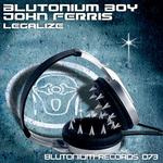 BLUTONIUM BOY with JOHN FERRIS - Legalize (Front Cover)