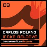 ROLAND, Carlos - Make Believe (Front Cover)