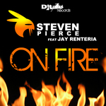 STEVEN PIERCE feat JAY RENTERIA - On Fire (Front Cover)