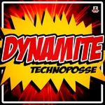TECHNOPOSSE - Dynamite (Front Cover)