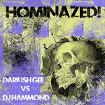 Hominazed!001 : Dariush Gee Vs Dj Hammond