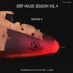 BRIAN X - Deep House Session Vol 4 (Front Cover)