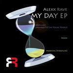 ALEXX RAVE - My Day EP (Front Cover)
