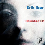 IKER, Erik - Haunted EP (Front Cover)