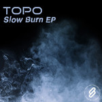 TOPO - Slow Burn EP (Front Cover)