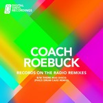 COACH ROEBUCK - Records On The Radio B/W There Was Disco (Phil Drum Cake Remix) (Front Cover)