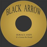 ANDY, Horace - It's Gonna Be Dread (Front Cover)