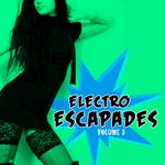Electro Escapades, Vol 3