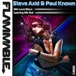 STEVE AXID & PAUL KNOWN - We Love Disco (Front Cover)