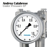 CALABRESE, Andrea - Under Pressure EP (Front Cover)