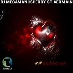 DJ MEGAMAN/SHERRY ST GERMAIN - Bulletproof Heart (Front Cover)