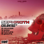 SEPHIROTH - Colonise EP (Front Cover)
