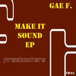 GAE F - Make It Sound EP (Front Cover)