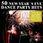 50 New Year's Eve Dance Party Hits Vol 2