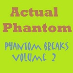ACTUAL PHANTOM - Phantom Breaks Volume 2 (Back Cover)