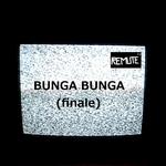 REMUTE - Bunga Bunga (Finale) (Front Cover)