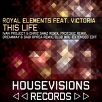 ROYAL ELEMENTS feat VICTORIA - This Life (Front Cover)