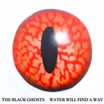 BLACK GHOSTS, The - Water Will Find A Way (Front Cover)