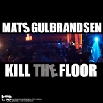 GULBRANDSEN, Mats - Kill The Floor (Front Cover)