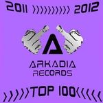 VARIOUS - 2011-2012 (Arkadia Records Top 100) (Front Cover)