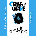 CRISS WAVE & OSKR GALEANO - Mamboo & Take Me Higher (Front Cover)