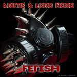 ARKTIS/LORD NORD - Fetish (Front Cover)
