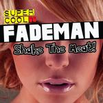 FADEMAN - Shake The Meat! (Front Cover)