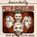 THE MELTON BROTHERS BAND & ALFIE MOSS - Livin' In The City (Front Cover)