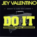 VALENTINO, Jey feat NICKY B/SIR LEWIS - Do It Tonight (Front Cover)
