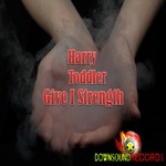 TODDLER, Harry - Give I Strength (Front Cover)