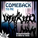 MICHAEL POLYXONIC & VIKTOR DA ROCHA - Come Back To Me (Front Cover)