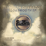 SMOOTH OPERATOR - Lo & Smooth EP (Front Cover)