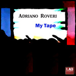 ROVERI, Adriano - My Tape (Front Cover)